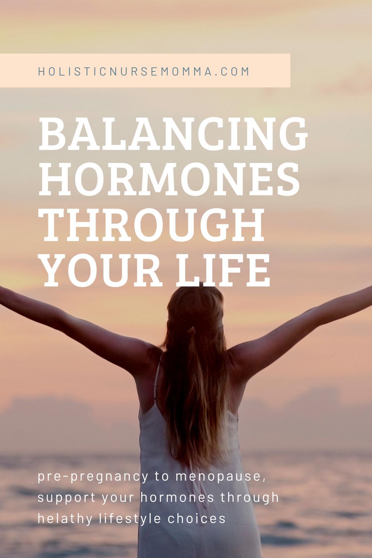 Balance Your Hormones Throughout Your Lifespan